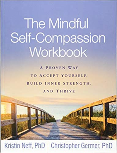 The Mindful Self-Compassion Workbook (Hardcover, Paperback & Kindle Edition) by Kristin Neff & Christopher Germer