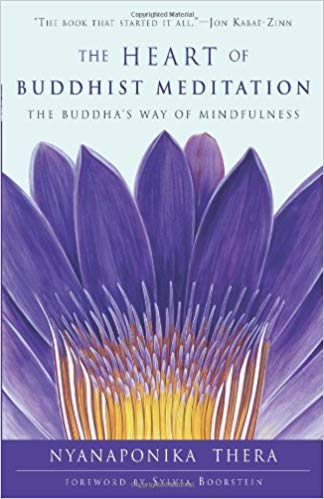 The Heart of Buddhist Meditation (Paperback & Kindle Edition) by Nyanaponika Thera